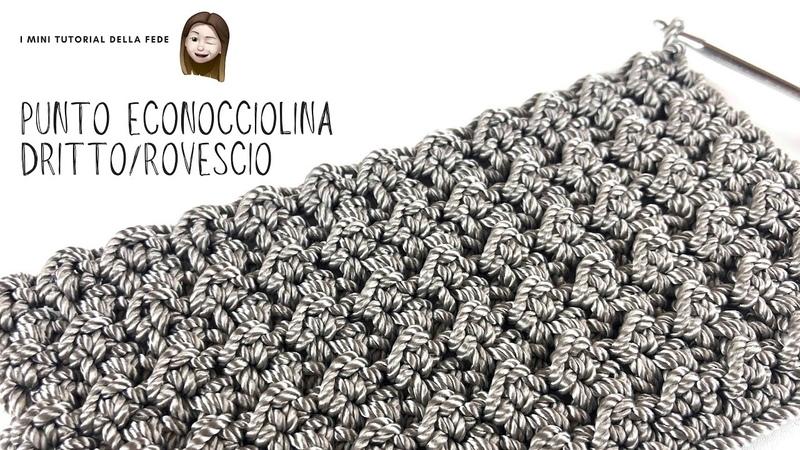 TUTORIAL PUNTI UNCINETTO - ECONOCCIOLINA DRITTO/ROVESCIO, MAGLIA BASSISSIMA, MEZZA MAGLIA ALTA