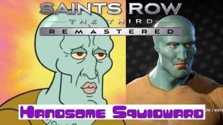 Saints Row 3 Remastered |Handsome Squidward Formula