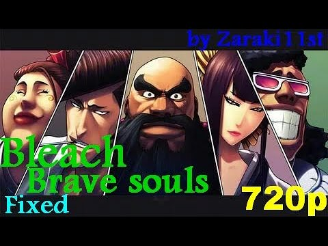 (Fixed) Bleach brave souls special of all characters (CFYOW SQUAD ZERO TYBW ) 720p