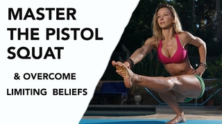 How To Master The Pistol Squat & Overcome Limiting Beliefs