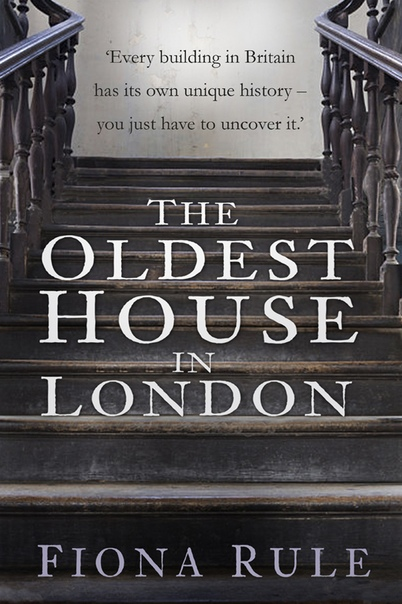 The Oldest House in London Fiona Rule B