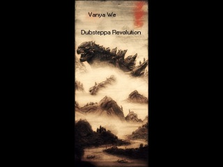 Vanya We - Root's Dubsteppa Revolution