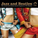 Jazz and Beatles - I Want to Hold Your Hand