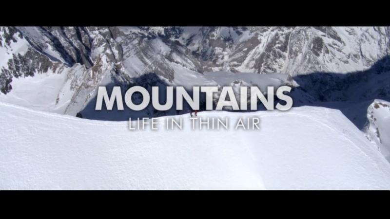 BBC Планета людей Часть 5 Горы Жизнь В Разреженном Воздухе Human Planet Jungles Mountains Life In Thin Air HD