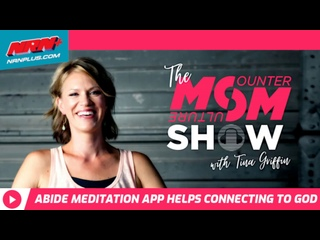 Abide Meditation App Helps Connecting to God | Counter Culture Mom S1 Ep48 | NRN+