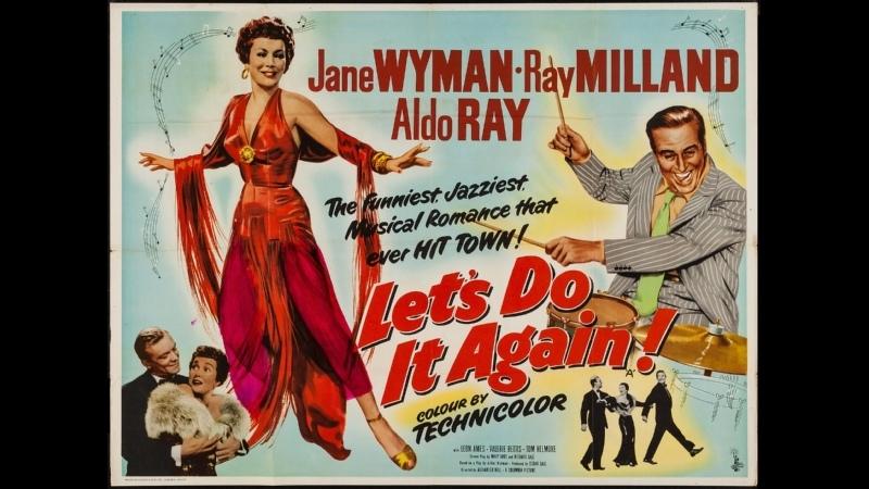 Сделаем это снова Let`s Do It Again 1953 Джейн Уаймен Рэй Милланд Альдо Рэй
