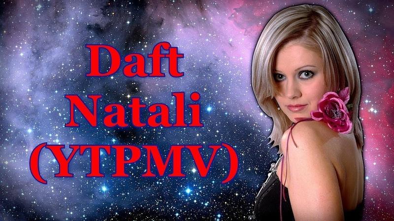 Daft Natali (YTPMV)