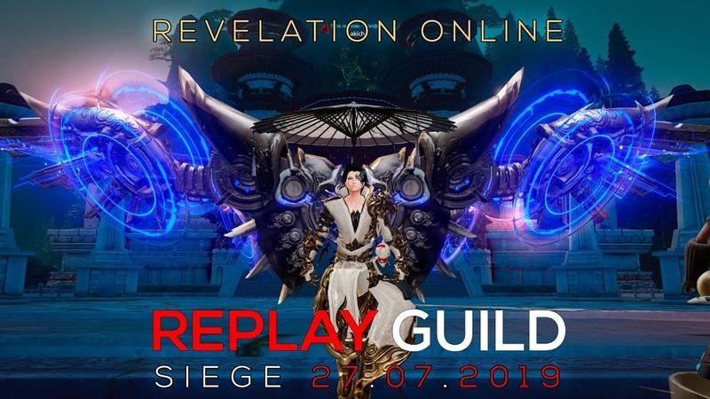 Revelation Online - Replay Осада 27.07.2019 \ Lakich