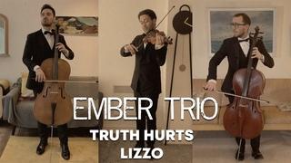 Truth Hurts - Lizzo Violin Cello Cover Ember Trio