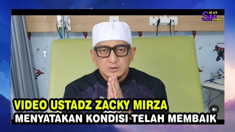 VIDEO Kondisi Terkini Ustad Zacky Mirza Menyatakan Bahwa Dia Dalam Keadaan Sehat