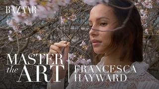 Francesca Hayward on achieving self-discipline: Master the Art   Bazaar UK