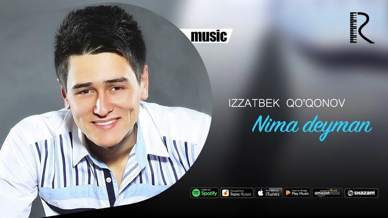 Izzatbek Qo'qonov - Nima deyman | Иззатбек Куконов - Нима дейман (music version)
