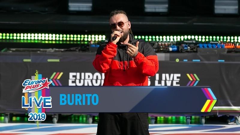 Europa Plus LIVE 2019: BURITO