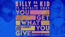 Billy Da Kid feat Natalie Gray You Get What You Give Music In You Joel Corry Dub