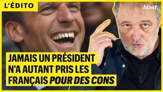 JAMAIS UN PRÉSIDENT N'A AUTANT PRIS LES FRANÇAIS POUR DES CONS