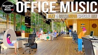 Office Music Jazz & BossaNova Special mix【For Work / Study】Restaurants BGM, Lounge Music, shop BGM